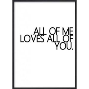 Poster 30x40 Text All of me....