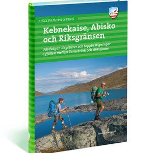 Fjällvandra kring Kebnekaise, Abisko och riksgränsen Calazo art 9789186773601